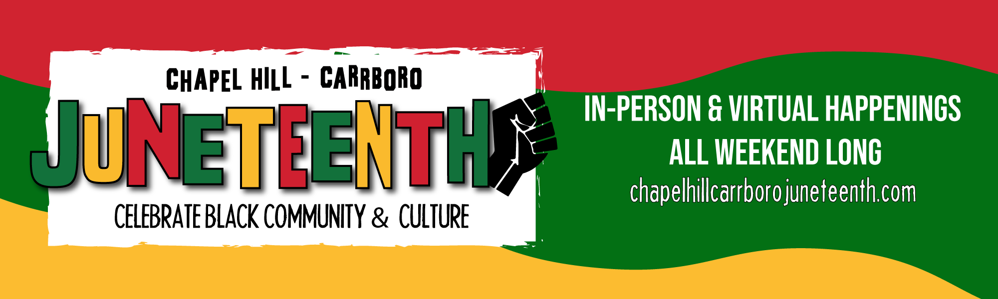 Chapel Hill - Carrboro Juneteenth. In-person and virtual happenings all weekend long.